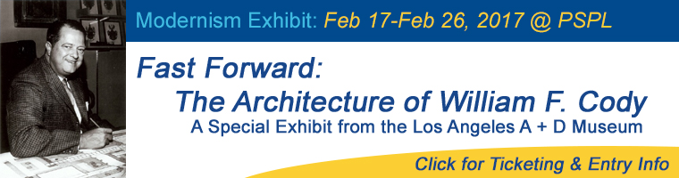 Feb 17-26 Modernism Exhibit Fast Forward The Architecture of William F. Cody