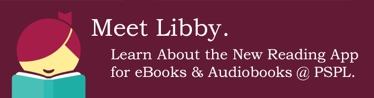 Link to Information about Libby App (new eBook/Audiobook App @ PSPL).