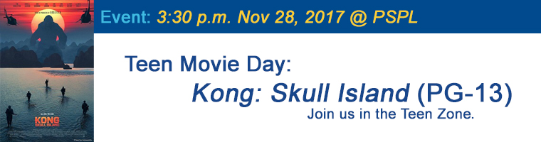 Nov 28 Teen Movie Kong Skull Island