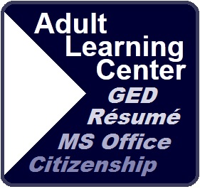 Adult Learning Center: GED, Résumé, MSOffice Citizenship