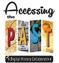 Accessing the Past: Digital History Collaborative