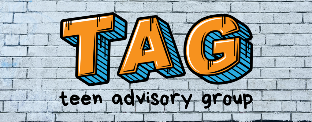 TAG: teen advisory group